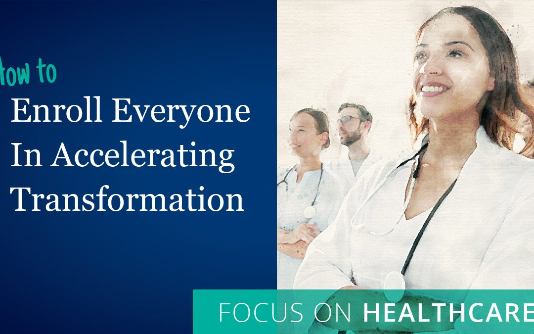[eBook] How to Enroll Everyone In Accelerating Transformation in Healthcare